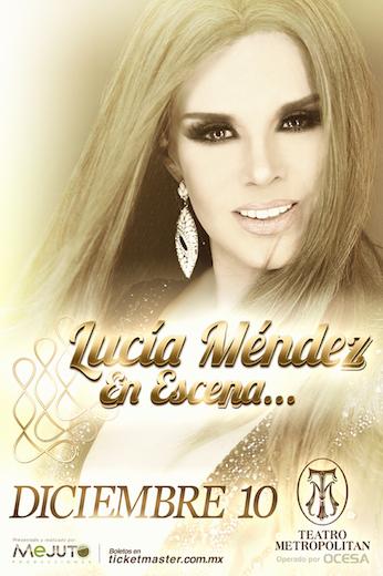 Ya a la venta los boletos de Lucia Mendez en Escena… Teatro Metropolitan de Mexico!!